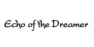 Echo of the Dreamer - ...