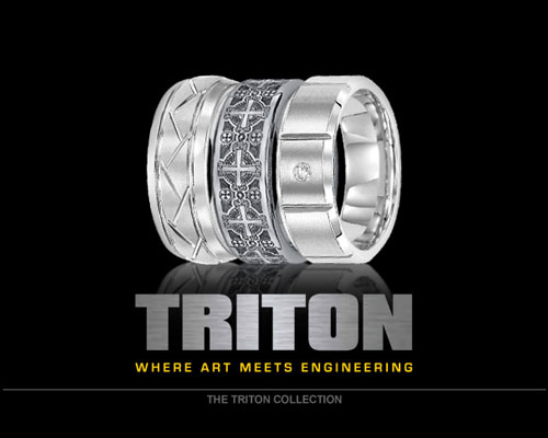 Triton is the ultimate Source For Men's Rings. Specializing in Contemporary Metals, such as Tungsten Carbide (TC850 is the originally patented formulation and only available at authorized retailers), Titanium, Black Titanium and Stainless Steel, Triton designs are Bold, Strong and Masculine - perfect for today's active man. Triton, Where Art Meets Engineering.
